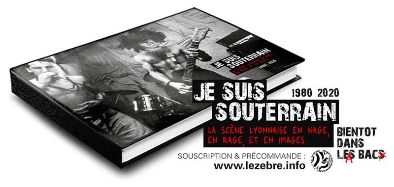 """""""Je suis souterrain"""" - Livre sur la scène musicale underground de Lyon"""